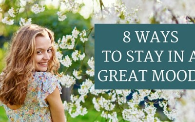 8 ways to stay in a great mood! Yup it's possible.