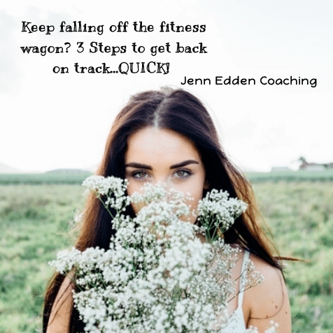 Keep Falling Off The Fitness Wagon? Here's My 3 Step Plan To Get Back On
