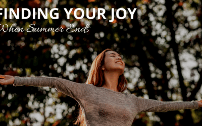 Finding Your Joy When Summer Ends