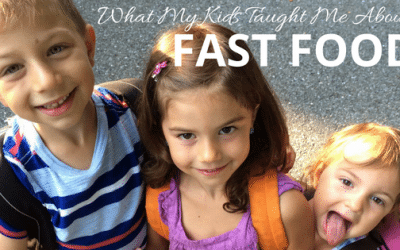 What My Kids Taught Me About Fast Food