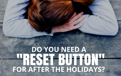 "Do you need a ""reset button"" for after the holidays?"