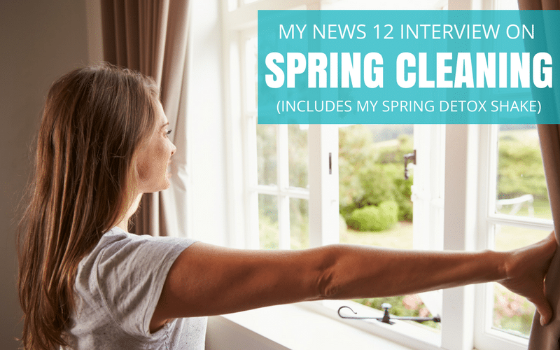 My News 12 Interview on Spring Cleaning (includes my spring detox shake)
