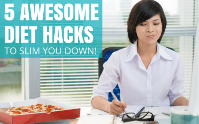 5 Awesome Diet Hacks To Slim You Down!