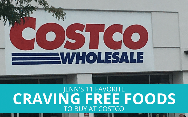 Jenn's 11 Favorite Craving Free Foods to Buy At Costco