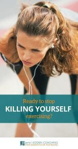 "Ready to stop killing yourself exercising? Enough nonsense doing things that aren't getting you the results you want yet you keep giving it another ""try"" secretly hoping next time they will work."