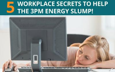 5 Workplace Secrets To Kick The 3pm Energy Slump!
