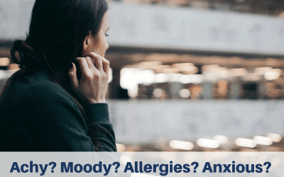 Achy? Moody? Allergies? Anxious? You Just Might Be Inflamed!