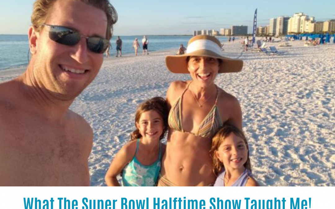 What The Super Bowl Halftime Show Taught Me!