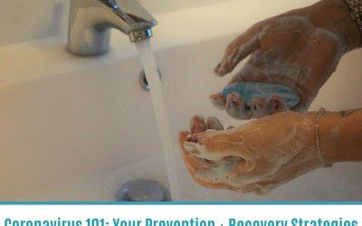 Coronavirus 101: Your Prevention + Recovery Strategies